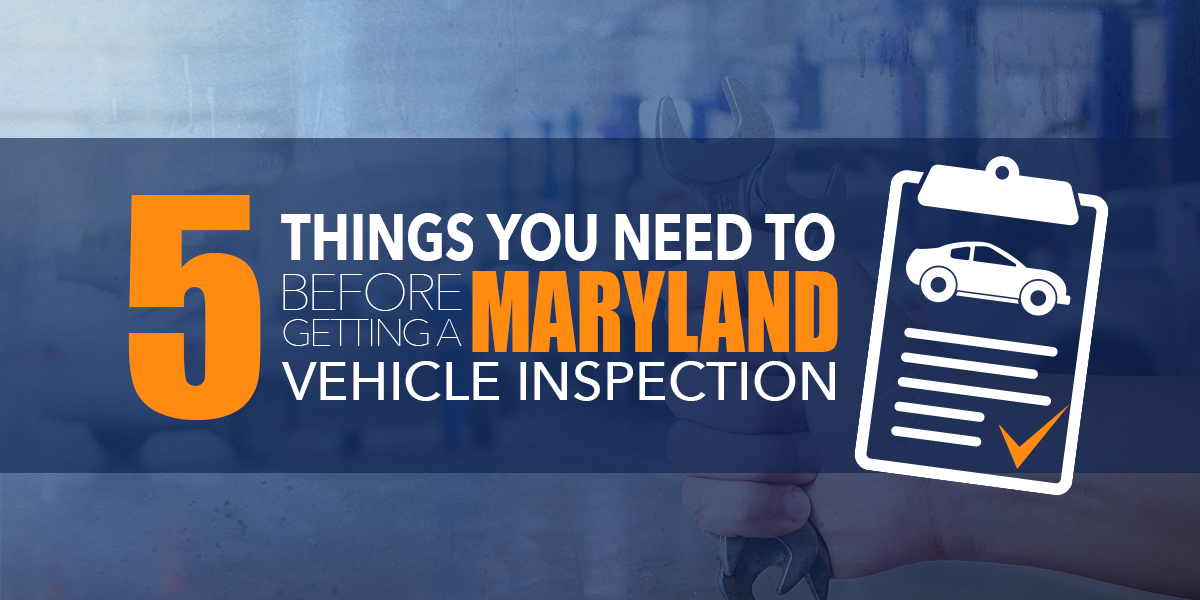 5 Things You Need To Know About Maryland Vehicle Inspections
